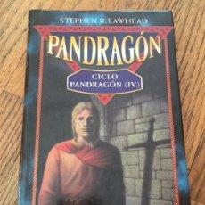 Libros antiguos: PANDRAGON, STEPHEN R.LAWHEAD CICLO PANDRAGON IV. Lote 161740114