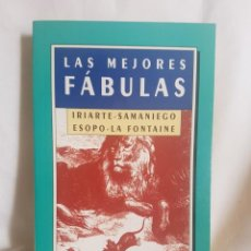 Libros antiguos: LAS MEJORES FABULAS. SAMANIEGO,IRIARTE,ESOPO,LA FONTAINE. Lote 166151310