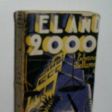 Libros antiguos: EL AÑO 2000. BELLAMY EDWARD. 1933. Lote 167153292