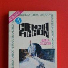 Libros antiguos: CIENCIA FICCION QUINTA SELECCION ANTOLOGIAS - CIENCIA FICCION ED. BRUGUERA. LIBRO AMIGO. RUSTICA.. Lote 168417880