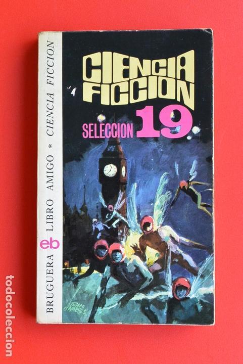 CIENCIA FICCION SELECCION 19 ANTOLOGIAS - CIENCIA FICCION ED. BRUGUERA. LIBRO AMIGO. RUSTICA. (Libros antiguos (hasta 1936), raros y curiosos - Literatura - Narrativa - Ciencia Ficción y Fantasía)