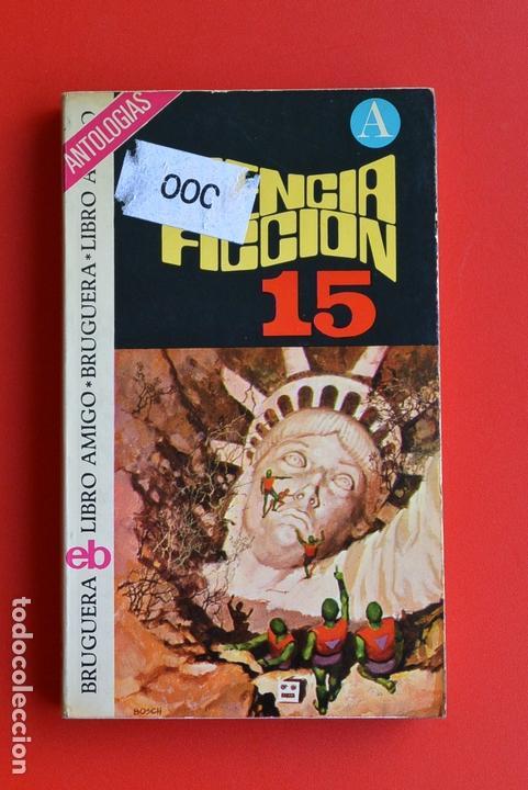 CIENCIA FICCION 15 ANTOLOGIAS - CIENCIA FICCION ED. BRUGUERA. LIBRO AMIGO. RUSTICA. (Libros antiguos (hasta 1936), raros y curiosos - Literatura - Narrativa - Ciencia Ficción y Fantasía)