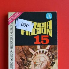 Libros antiguos: CIENCIA FICCION 15 ANTOLOGIAS - CIENCIA FICCION ED. BRUGUERA. LIBRO AMIGO. RUSTICA.. Lote 168418312