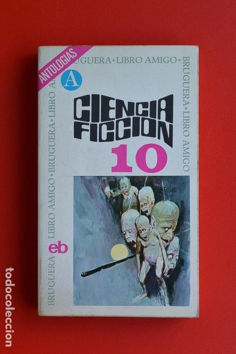 CIENCIA FICCION 10 SELECCION ANTOLOGIAS - CIENCIA FICCION ED. BRUGUERA. LIBRO AMIGO. RUSTICA. (Libros antiguos (hasta 1936), raros y curiosos - Literatura - Narrativa - Ciencia Ficción y Fantasía)