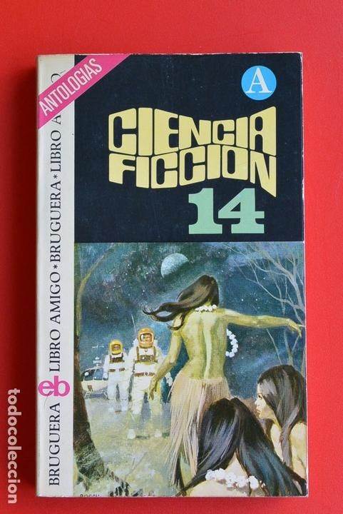 CIENCIA FICCION 14 SELECCION ANTOLOGIAS - CIENCIA FICCION ED. BRUGUERA. LIBRO AMIGO. RUSTICA. (Libros antiguos (hasta 1936), raros y curiosos - Literatura - Narrativa - Ciencia Ficción y Fantasía)