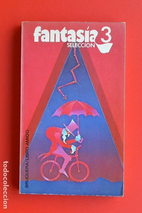 FANTASIA 3 SELECCION CIENCIA FICCION ED. BRUGUERA. LIBRO AMIGO. RUSTICA. (Libros antiguos (hasta 1936), raros y curiosos - Literatura - Narrativa - Ciencia Ficción y Fantasía)