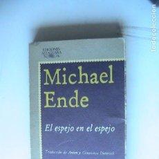 Libros antiguos: MICHAEL ENDE. EL ESPEJO EN EL ESPEJO. . Lote 168500236
