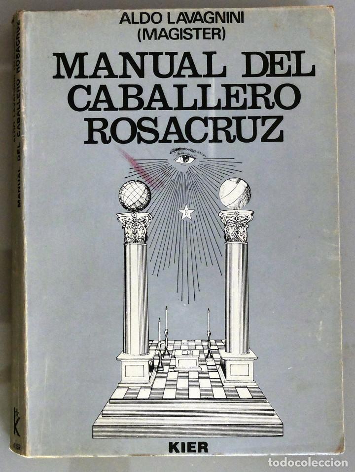 MANUAL DEL CABALLERO ROSACRUZ - ALDO LAVAGNINI (Libros antiguos (hasta 1936), raros y curiosos - Literatura - Narrativa - Ciencia Ficción y Fantasía)