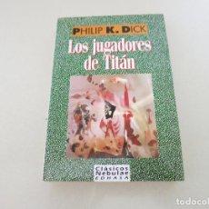 Libros antiguos: CIENCIA FICCION. EDHASA-CLASICOS NEBULAE Nº 6. LOS JUGADORES DE TITAN. PHILIP K. DICK . Lote 171794732