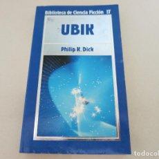Libros antiguos: ORBIS CIENCIA FICCION UBIK PHILIP K DICK 17. Lote 171794883