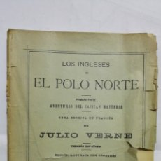 Libros antiguos: LOS INGLESES EN EL POLO NORTE Y EL DESIERTO DE HIELO POR JULIO VERNE, AVENTURAS DEL CAPITAN HATTERAS. Lote 171807668