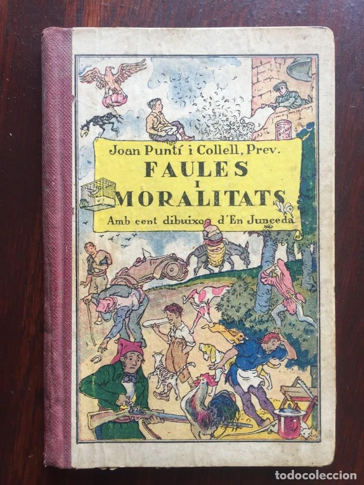 FAULES I MORALITATS DE JOAN PUNTI I COLLELL, AMB CENT DIBUIXOS D´EN JUNCEDA COL.LECCIO ROSELLES 1932 (Libros antiguos (hasta 1936), raros y curiosos - Literatura - Narrativa - Ciencia Ficción y Fantasía)