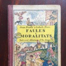 Libros antiguos: FAULES I MORALITATS DE JOAN PUNTI I COLLELL, AMB CENT DIBUIXOS D´EN JUNCEDA COL.LECCIO ROSELLES 1932. Lote 174177772
