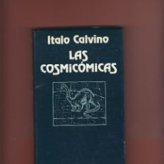 Libros antiguos: LAS COSMICÓMICAS - ITALO CALVINO; ED. MINOTAURO; AÑO 1985; 189 PÁGS.. Lote 174916967