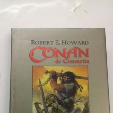 Libros antiguos: CONAN DE CIMMERIA VOLUMEN II 1934 DE ROBERT E. HOWARD , TIMUNMAS ,EDICION DE LUJO.. Lote 176728425