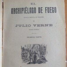 Libros antiguos: JULIO VERNE TOMO CON EL ARCHIPIÉLAGO DE FUEGO, LOS PIRATAS DE HALIFAX Y LA JANGADA. Lote 176992090