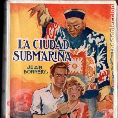 Libros antiguos: JEAN BONNERY . LA CIUDAD SUBMARINA (IBERIA, 1928). Lote 177053909