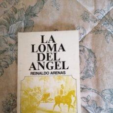 Libros antiguos: REINALDO ARENAS. LA LOMA DEL ANGEL. DEDICATORIA AUTOGRAFA DEL AUTOR.. Lote 177185402