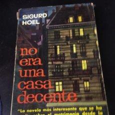Libros antiguos: NO ERA UNA CASA DECENTE - SIGURD HOEL- EDICIONES G.P. -BARCELONA. Lote 178641670
