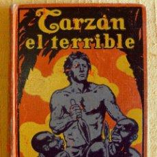 Libros antiguos: TARZÁN EL TERRIBLE - TAPA DURA - 1928 - GUSTAVO GILI - BUEN ESTADO. Lote 178729788