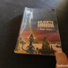 Libros antiguos: ESTADO ACEPTABLE LIBRO CIENCIA FICCION Y FANTASIA ESPACIIO MUNDO FUTURO MUERTE CORROSIVA. Lote 178882945