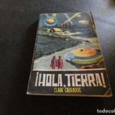 Libros antiguos: ESTADO ACEPTABLE LIBRO CIENCIA FICCION ESPACIO MUNDO FUTURO HOLA TIERRA!. Lote 178885660