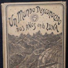 Libros antiguos: UN MUNDO DESCONOCIDO. DOS AÑOS EN LA LUNA. PIERRE DE SÉLÈNES. GERLIER. MONTANER SIMÓN. 1898.. Lote 179126355