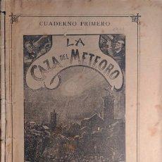 Libros antiguos: LA CAZA DEL METEORO : PRIMERA PARTE / JULIO VERNE. ED. ILUSTRADA. MADRID : SÁENZ DE JUBERA, [S.A.]. . Lote 180288393