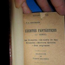 Libros antiguos: CUENTOS FANTÁSTICOS, ETA HOFFMANN, ED. TIBIDABO, 1ª SERIE, LA VAMPIRA, NOCHE SAN SILVESTRE..., . Lote 183831190