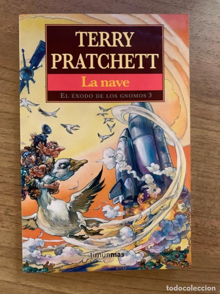 EL EXODO DE LOS GNOMOS 3 - LA NAVE - TERRY PRATCHETT - EDICION BOLSILLO LA + DIFICIL (Libros antiguos (hasta 1936), raros y curiosos - Literatura - Narrativa - Ciencia Ficción y Fantasía)