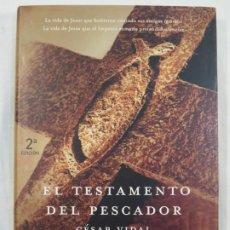 Libros antiguos: EL TESTAMENTO DEL PESCADOR. CESAR VIDAL,. Lote 186363107