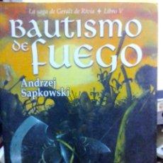 Libros antiguos: BAUTISMO DE FUEGO, ANDRZEJ SAPKOWSKI, BF EDITORIAL.. Lote 186438316
