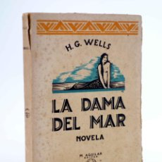 Libri antichi: LA DAMA DEL MAR (H.G. WELLS) M. AGUILAR, 1930. Lote 187208777