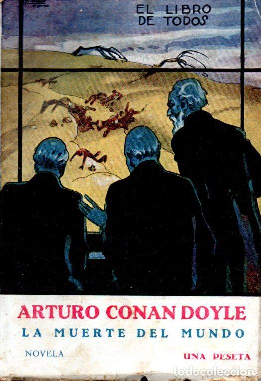 CONAN DOYLE . LA MUERTE DEL MUNDO (COSMÓPOLIS, 1928) 2ª PARTE DE EL MUNDO PERDIDO - CUBIERTA PENAGOS (Libros antiguos (hasta 1936), raros y curiosos - Literatura - Narrativa - Ciencia Ficción y Fantasía)