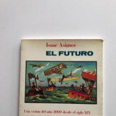 Libros antiguos: EL FUTURO. ISAC ASIMOV. UNA VISIÓN DELS AÑO 2000 DESDE EL SIGLO XIX. ALIANZA EDITORIAL.. Lote 189327125
