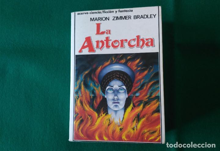 LA ANTORCHA - MARION ZIMMER BRADLEY - EDITORIAL ACERVO - 1ª EDICIÓN AÑO 1989 (Libros antiguos (hasta 1936), raros y curiosos - Literatura - Narrativa - Ciencia Ficción y Fantasía)