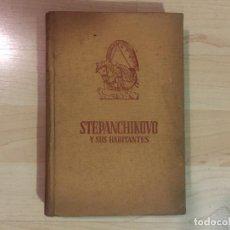Libros antiguos: STEPANCHIKOVO Y SUS HABITANTES, FEDOR DOSTOIEWSKI. Lote 190622745