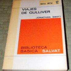 Libros antiguos: VIAJES DE GUILLIVER, DE JONATHAN SWIFT.. Lote 191156126