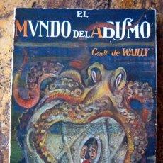Livres anciens: EL MUNDO DEL ABISMO, POR EL COMANDANTE DE WAILLY. ILUSTRACIONES DE LIEFF. Lote 191346315