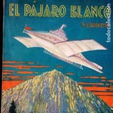 Libros antiguos: BRERETON . EL PÁJARO BLANCO (AVENTURAS IBERIA, 1928). Lote 191732452