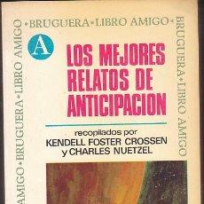 Libros antiguos: NOVELA CIENCIA FICCION LOS MEJORES RELATOS DE LA ANTICIPACION . Lote 192135978
