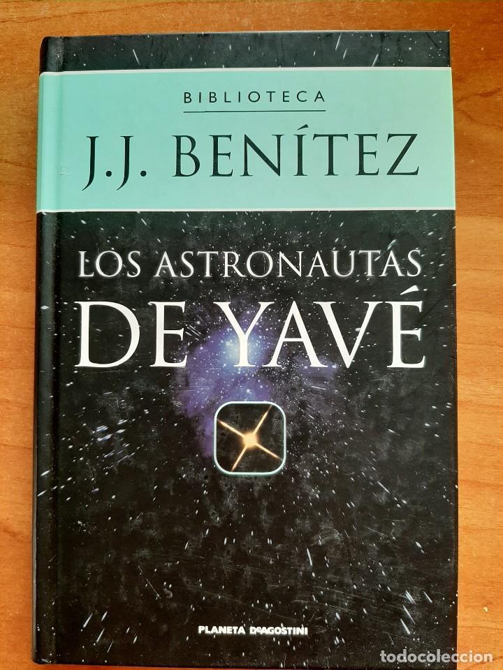 1999 LOS ASTRONAUTAS DE YAVÉ - J.J. BENITEZ (Libros antiguos (hasta 1936), raros y curiosos - Literatura - Narrativa - Ciencia Ficción y Fantasía)