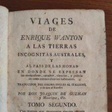 Libros antiguos: VIAGES DE ENRIQUE WANTON A LAS TIERRAS INCOGNITAS AUSTRALES Y AL PAIS DE LAS MONAS. MADRID, 1781.. Lote 193818451