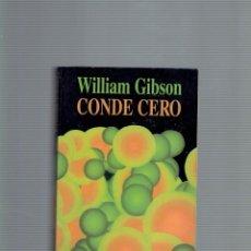 Libros antiguos: CONDE CERO POR WILLIAM GIBSON EDICIONES MINOTAURIO 1990. Lote 195107035