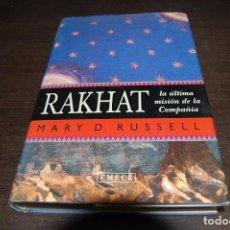 Libros antiguos: RAKHAT, LA ÚLTIMA MISIÓN DE LA COMPAÑÍA. MARY D. RUSSELL. Lote 195326895