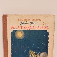 Libros antiguos: DE LA TIERRA A LA LUNA/ JULIO VERNE/ BIBLIOTECA SELECTA 65/RAMÓN SOPENA ÉDITOR/ AÑO 1935. Lote 196010135