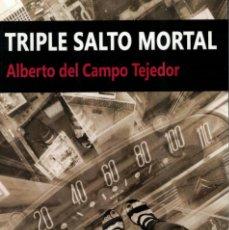 Libros antiguos: TRIPLE SALTO MORTAL. A. DEL CAMPO. PREMIO ONUBA. SUICIDIO. OPCIÓN FIRMA AUTOR. DEDICATORIA. Lote 197292937