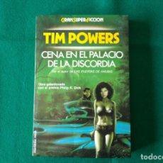 Libros antiguos: CENA EN EL PALACIO DE LA DISCORDIA - TIM POWERS - EDICIONES MARTÍNEZ ROCA S.A. AÑO 1991. Lote 197913527