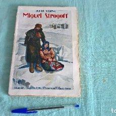 Libros antiguos: MIGUEL STROGOFF..1933..EDITORIAL SOPENA..240 PAGINAS,TAPA BLANDA. Lote 198822813
