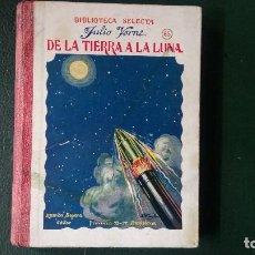 Libros antiguos: DE LA TIERRA A LA LUNA. SOPENA. . Lote 200658798